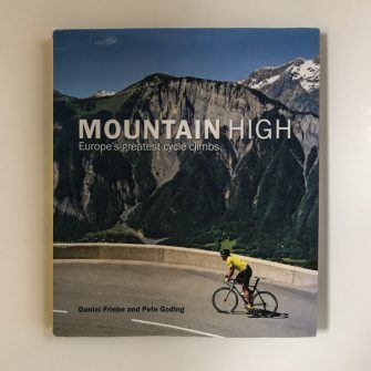 Mountain High hardback cycling book by Daniel Friebe and Pete Goding